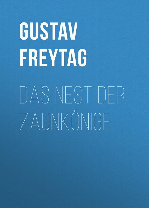 Gustav Freytag Das Nest der Zaunkönige сапоги quelle der spur 1013540