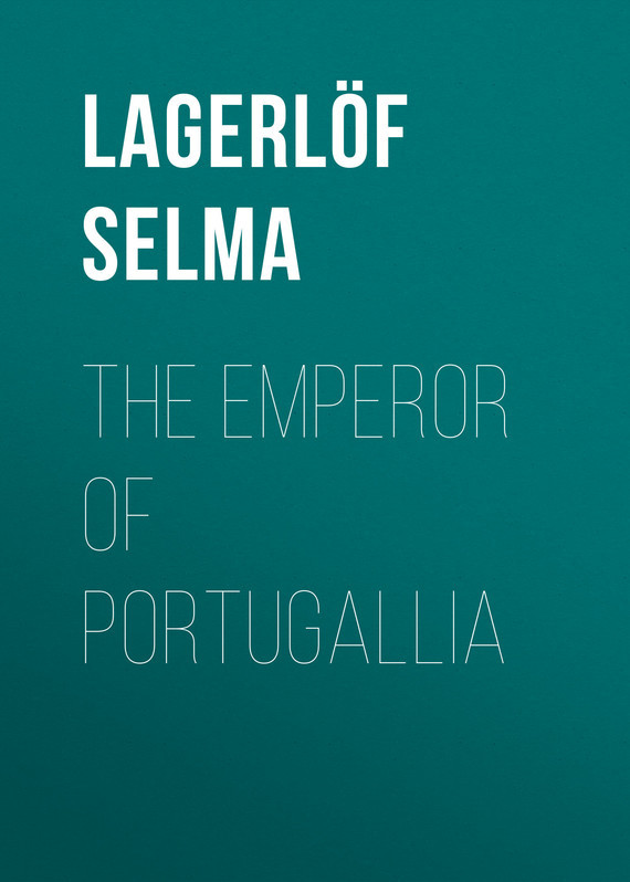 Lagerlöf Selma The Emperor of Portugallia сумка emperor mk20380 2014