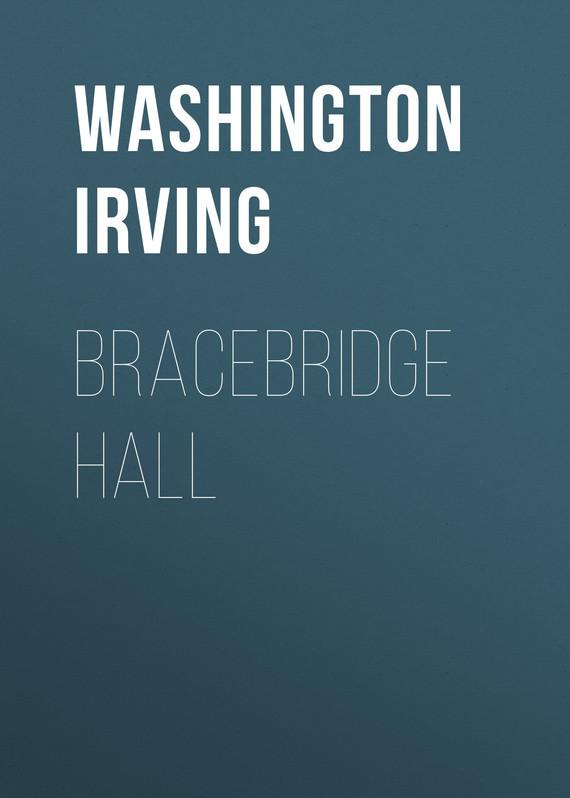 Washington Irving Bracebridge Hall washington irving wolfert s roost and miscellanies