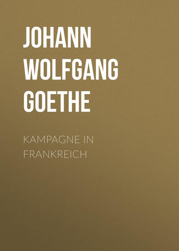 Иоганн Вольфганг фон Гёте Kampagne in Frankreich