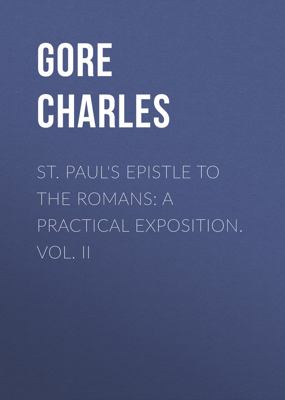 Gore Charles St. Paul's Epistle to the Romans: A Practical Exposition. Vol. II stp80nf70 80nf70 st 80a 70v to 220