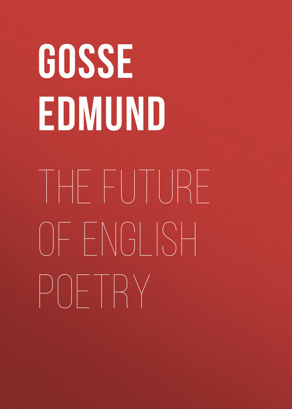 Gosse Edmund The Future of English Poetry american poetry