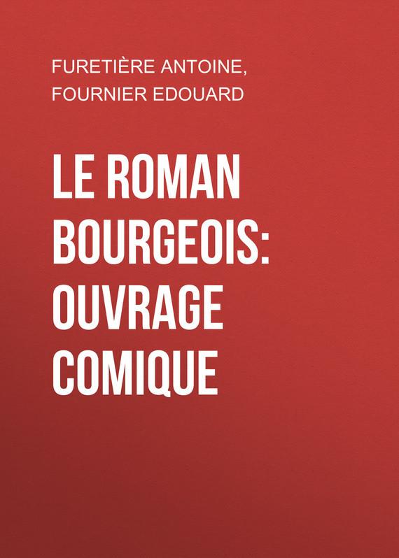 Fournier Edouard Le roman bourgeois: Ouvrage comique карты для покера fournier wpt gold 100