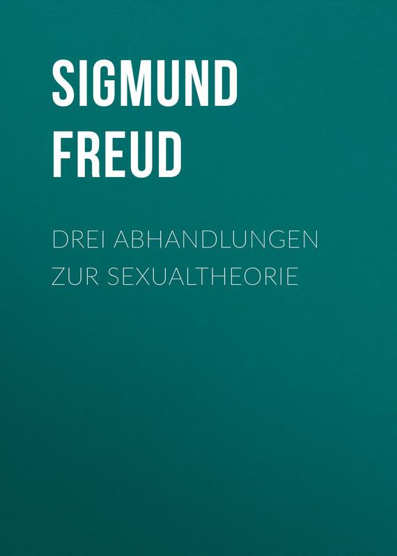 Зигмунд Фрейд Drei Abhandlungen zur Sexualtheorie надеждин н зигмунд фрейд за гранью сознания