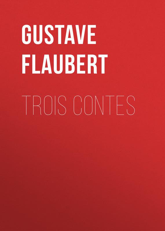 Gustave Flaubert Trois contes trois contes page 1