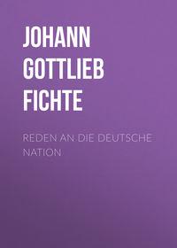 - Reden an die deutsche Nation
