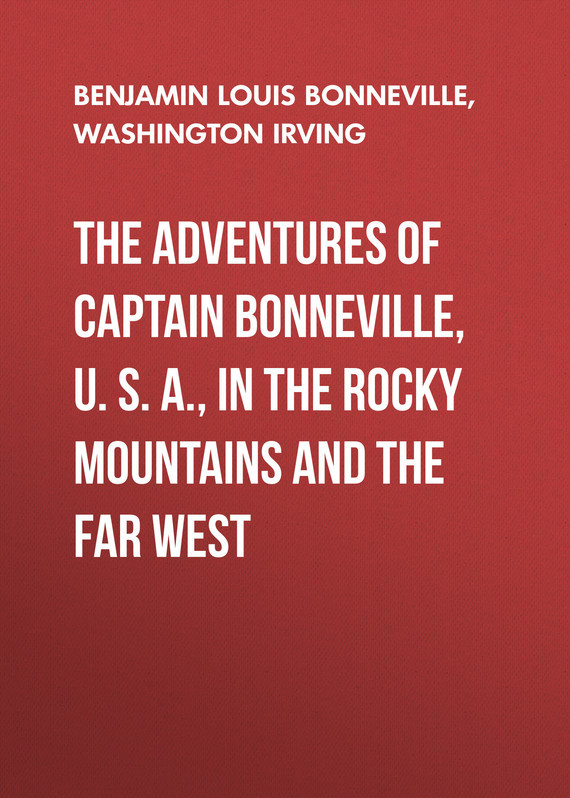 Фото Вашингтон Ирвинг The Adventures of Captain Bonneville, U. S. A., in the Rocky Mountains and the Far West