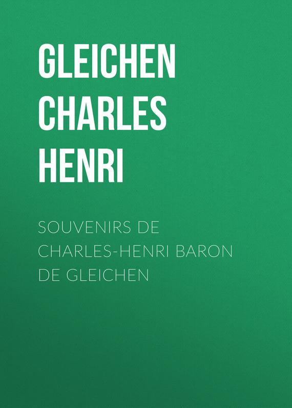 Gleichen Charles Henri Souvenirs de Charles-Henri Baron de Gleichen салатник souvenirs de paris 15см 1108160