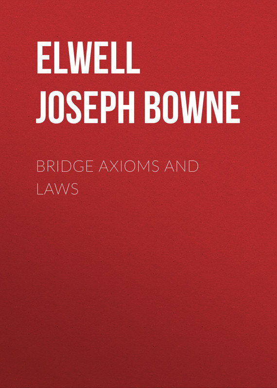 Elwell Joseph Bowne Bridge Axioms and Laws axioms elements