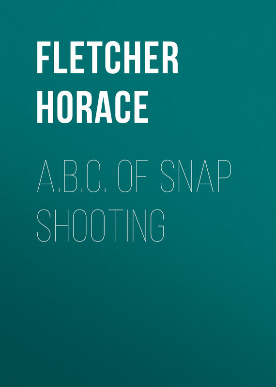 Fletcher Horace A.B.C. of Snap Shooting hedonism fletcher
