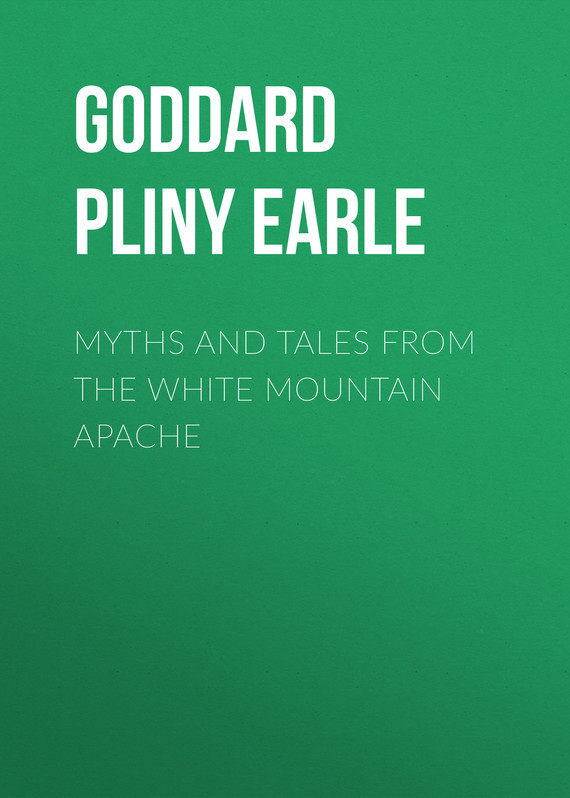 Goddard Pliny Earle Myths and Tales from the White Mountain Apache warren e buffett lawrence a cunningham los ensayos de warren buffett