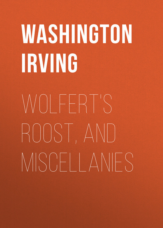 Washington Irving Wolfert's Roost, and Miscellanies washington irving wolfert s roost and miscellanies