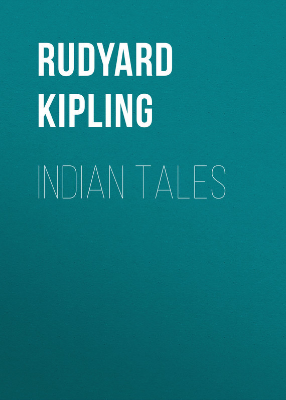 Редьярд Киплинг Indian Tales редьярд киплинг лиспет