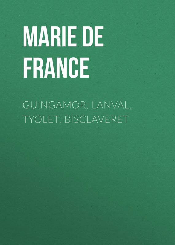 Обложка книги Guingamor, Lanval, Tyolet, Bisclaveret, автор Marie de France