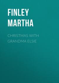 - Christmas with Grandma Elsie