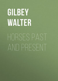 Gilbey Walter - Horses Past and Present