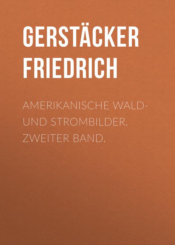 Gerstäcker Friedrich Amerikanische Wald- und Strombilder. Zweiter Band. matthew wald the history of matthew wald