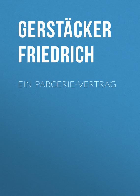 Gerstäcker Friedrich Ein Parcerie-Vertrag лео ашер ein jahr ohne liebe