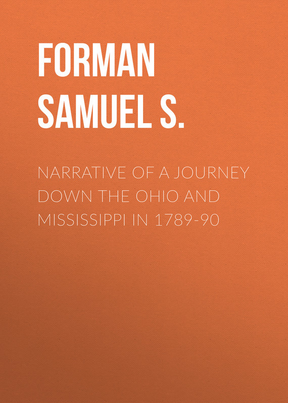 Forman Samuel S. Narrative of a Journey Down the Ohio and Mississippi in 1789-90 london fog heritage women s long down coat with fur collar