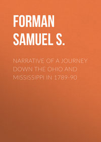 Forman Samuel S. - Narrative of a Journey Down the Ohio and Mississippi in 1789-90
