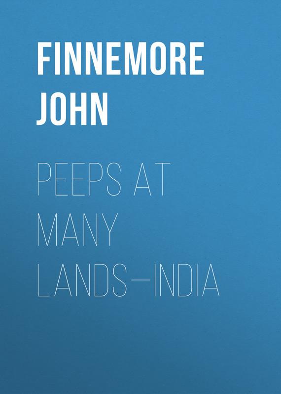 Finnemore John Peeps at Many Lands—India stables gordon o er many lands on many seas