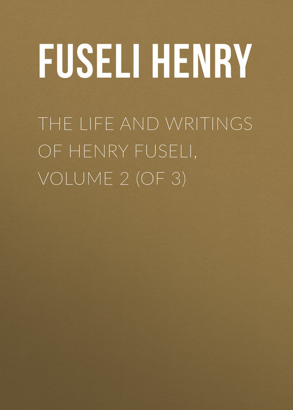 Fuseli Henry The Life and Writings of Henry Fuseli, Volume 2 (of 3) wheatley henry benjamin prices of books