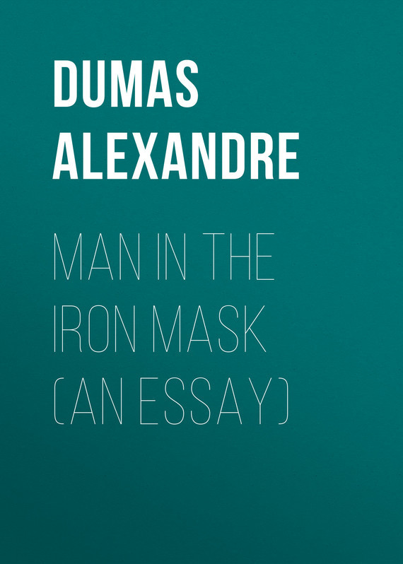 Александр Дюма Man in the Iron Mask (an Essay)
