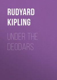 Редьярд Киплинг - Under the Deodars