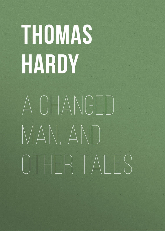 Thomas Hardy A Changed Man, and Other Tales thomas hardy tessin tarina