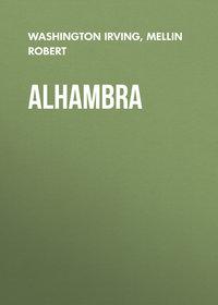 Washington Irving - Alhambra