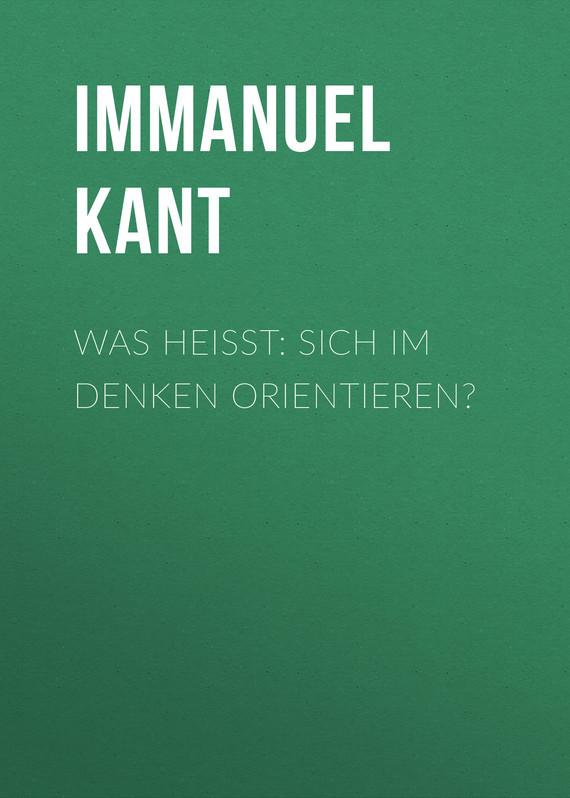 Immanuel Kant Was heißt: sich im Denken orientieren? immanuel kant über die vulkane im monde