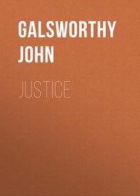 Galsworthy John - Justice