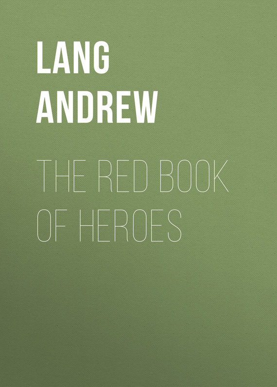 Lang Andrew The Red Book of Heroes lang andrew angling sketches