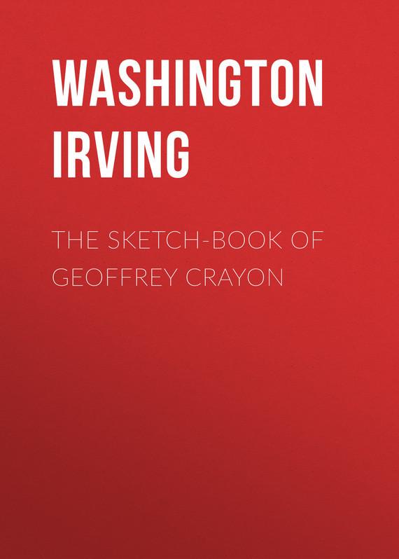 Вашингтон Ирвинг The Sketch-Book of Geoffrey Crayon
