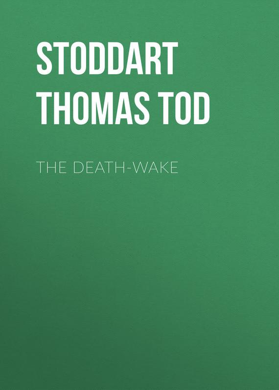 Stoddart Thomas Tod The Death-Wake tod s мокасины