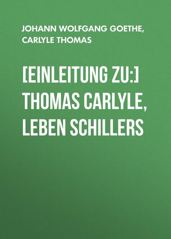 Томас Карлейль [Einleitung zu:] Thomas Carlyle, Leben Schillers