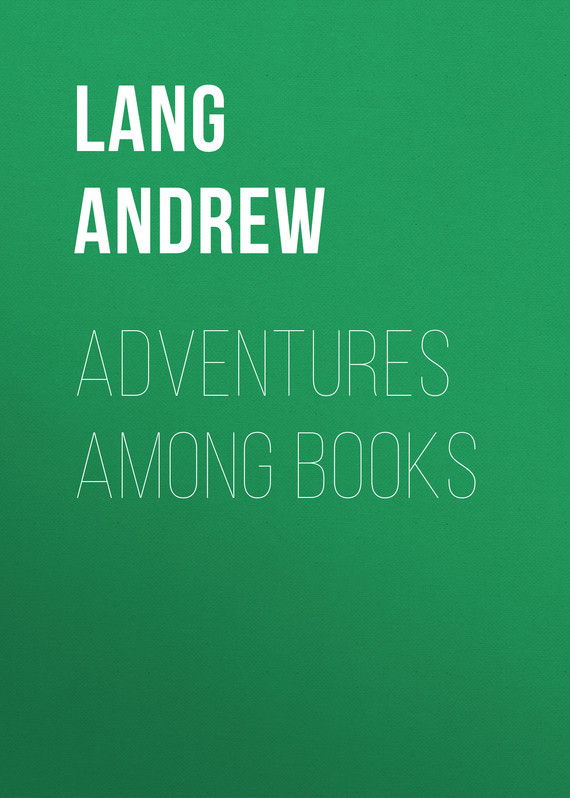 Lang Andrew Adventures Among Books