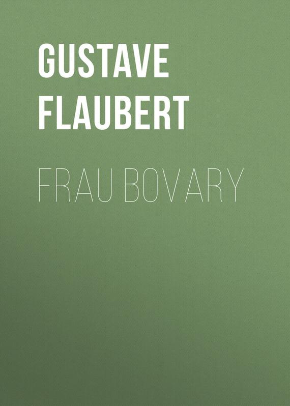 Gustave Flaubert Frau Bovary flaubert g madame bovary niveau 4 cd