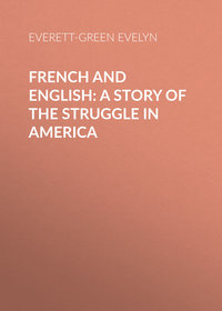 - French and English: A Story of the Struggle in America