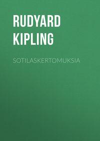 Редьярд Киплинг - Sotilaskertomuksia