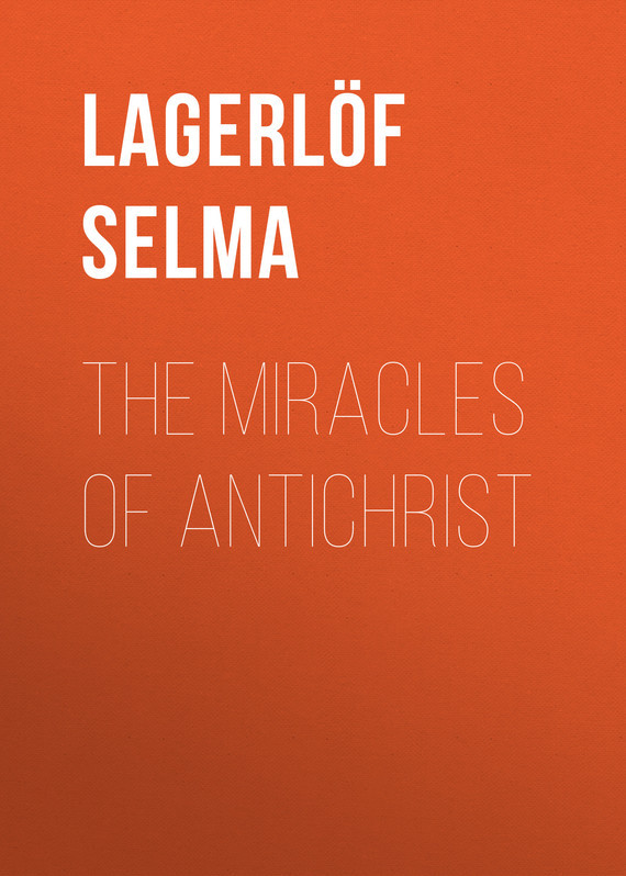 Lagerlöf Selma The Miracles of Antichrist walker r the age of miracles