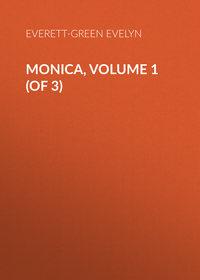 - Monica, Volume 1 (of 3)