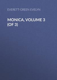 - Monica, Volume 3 (of 3)