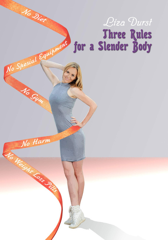 Liza Durst Three Rules of a Slender Body ISBN: 978-5-990-221-0