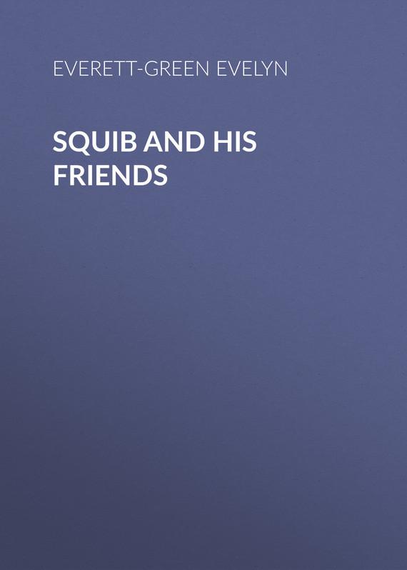 Обложка книги Squib and His Friends, автор Everett-Green Evelyn