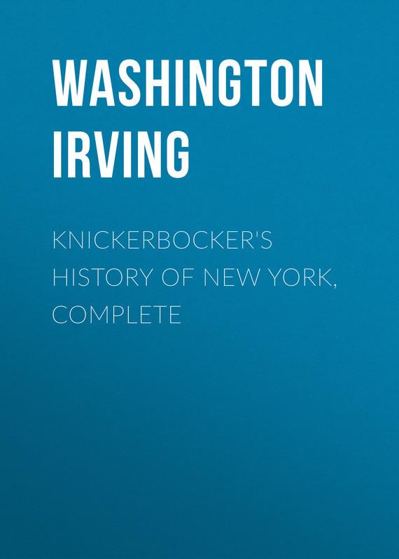 Вашингтон Ирвинг Knickerbocker's History of New York, Complete new york institute of photography
