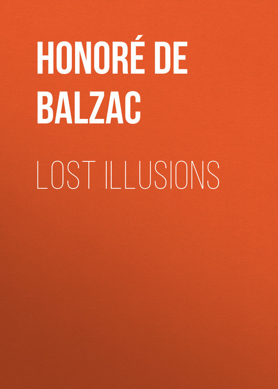 Оноре де Бальзак Lost Illusions оноре де бальзак folk tales of napoleon