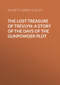 - The Lost Treasure of Trevlyn: A Story of the Days of the Gunpowder Plot