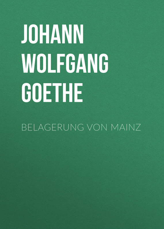 цена на Иоганн Вольфганг фон Гёте Belagerung von Mainz