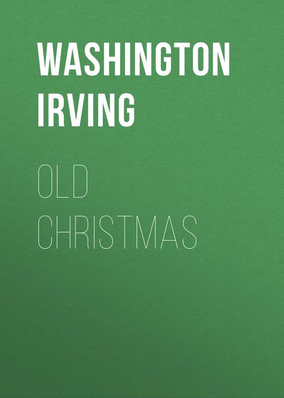 Washington Irving Old Christmas washington irving wolfert s roost and miscellanies